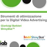 Strumenti di ottimizzazione per la Digital Video Advertising – Presentazione di Gianluigi Barbieri, presidente di ShinyStat, allo IAB Seminar 2012