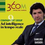 Intervista a Gianluigi Barbieri, AD di SFTgroup, tratta da 360com n. 14